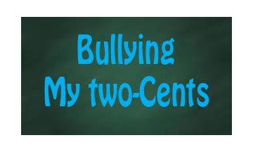 bullyingmytwocents